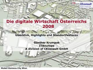 Überblick, Highlights und Standortfaktoren  Günther Krumpak ITBeurope A division of CEconsult GmbH