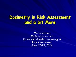 Dosimetry in Risk Assessment and a bit More