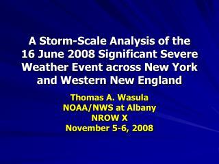 Thomas A. Wasula NOAA/NWS at Albany NROW X November 5-6, 2008