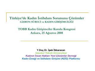 Y.Doç.Dr. İ pek  İ lkkaracan İstanbul Teknik Üniversitesi