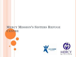 Mercy Mission's Sisters Refuge Centre