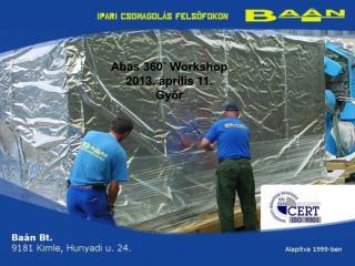 Abas 360˚ Workshop 2013. április 11.  Győr