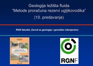 """Geologija ležišta fluida """"Metode proračuna rezervi ugljikovodika"""" (10. predavanje)"""