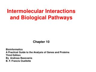 Intermolecular Interactions and Biological Pathways Chapter 10 Bioinformatics