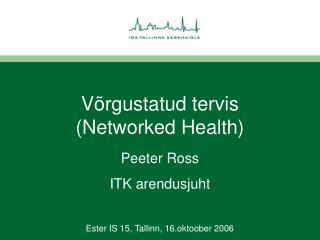 Võrgustatud tervis (Networked Health)