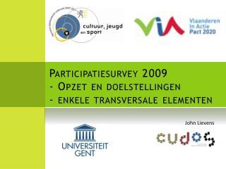 Participatiesurvey 2009 -  Opzet  en  doelstellingen -  enkele transversale elementen