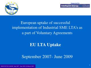 A result of cooperation between:  European & national Industrial (SME) associations and