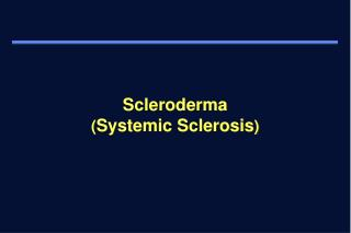 Scleroderma  Systemic Sclerosis
