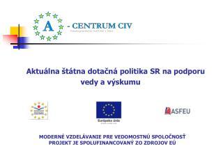 Moderné vzdelávanie pre vedomostnú spoločnosť Projekt je spolufinancovaný zo zdrojov EÚ