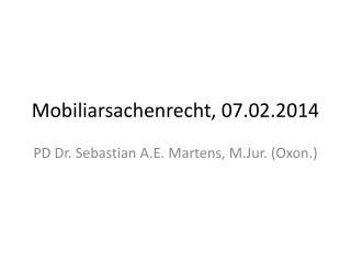 Mobiliarsachenrecht, 07.02.2014