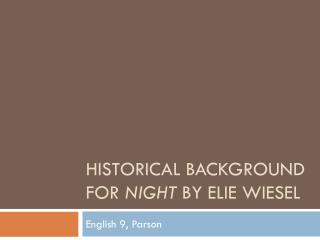 Historical Background for  night  by  Elie  Wiesel