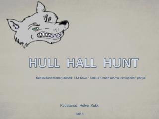 HULL  HALL  HUNT