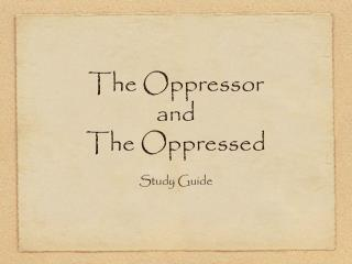 The Oppressor  and  The Oppressed