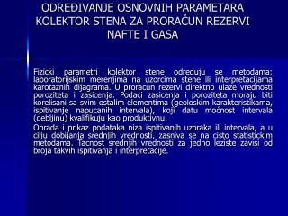 ODREĐIVANJE  OSNOVNIH  PARAMETARA KOLEKTOR STENA ZA PRORAČUN REZERVI NAFTE I GASA