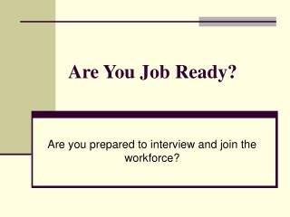 Are You Job Ready?