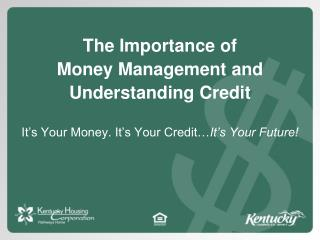 The Importance of Money Management and Understanding Credit