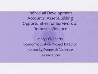 Individual Development Accounts: Asset-Building Opportunities for Survivors of Domestic Violence