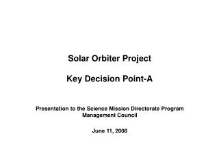 Solar Orbiter Project Key Decision Point-A