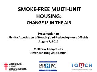 SMOKE-FREE MULTI-UNIT HOUSING:  CHANGE IS IN THE AIR