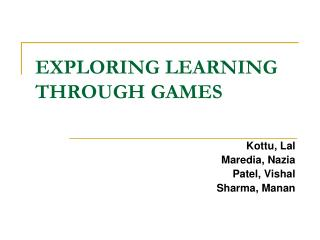 EXPLORING LEARNING THROUGH GAMES