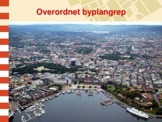 Overordnet byplangrep