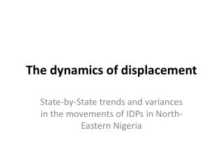 The dynamics  of  displacement