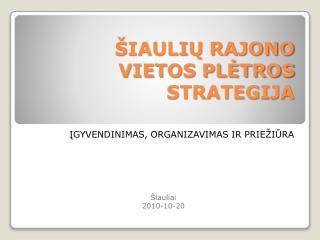šIAULIŲ  rajono vietos plėtros strategija