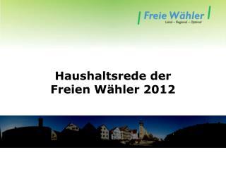 Haushaltsrede der  Freien Wähler 2012