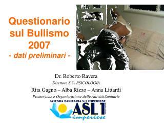 Questionario sul Bullismo 2007 - dati preliminari -