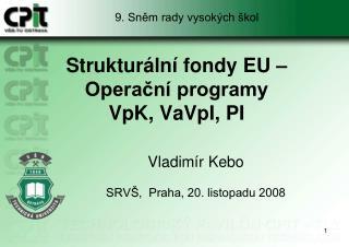 Struktur�ln� fondy EU � Opera?n� programy VpK, VaVpI, PI