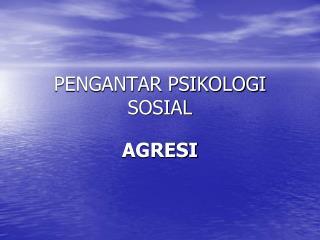 PENGANTAR PSIKOLOGI SOSIAL