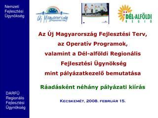 Az Új Magyarország Fejlesztési Terv,  az Operatív Programok,  valamint a Dél-alföldi Regionális