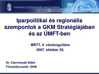 Iparpolitikai és regionális szempontok a GKM Stratégiájában és az ÚMFT-ben