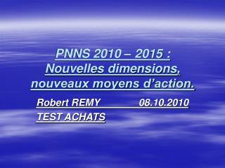 PNNS 2010   2015 : Nouvelles dimensions, nouveaux moyens d action.