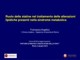 Francesco Angelico I Clinica medica – Sapienza Università di Roma