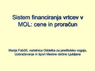 Postopek določanja cen programov Finančni načrti v javnih zavodih Ocena prihodkov staršev
