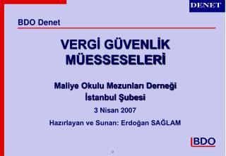 VERGİ GÜVENLİK MÜESSESELERİ Maliye Okulu Mezunları Derneği İstanbul Şubesi 3 Nisan  200 7