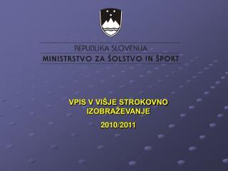 VPIS V VIŠJE STROKOVNO IZOBRAŽEVANJE 2010/2011