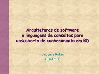 Arquiteturas de software  e linguagens de consultas para descoberta de conhecimento em BD