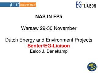 NAS IN FP5 Warsaw 29-30 November Dutch Energy and Environment Projects Senter/EG-Liaison