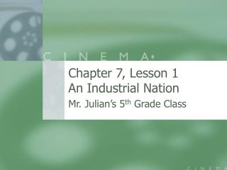 Chapter 7, Lesson 1 An Industrial Nation