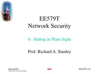 EE579T Network Security 6:  Hiding in Plain Sight