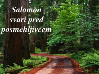 Salomon  svari pred posmehljivcem