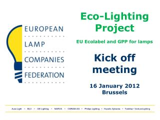 Eco-Lighting Project EU Ecolabel and GPP for lamps Kick off meeting 16 January 2012 Brussels