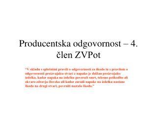Producentska odgovornost – 4. člen ZVPot
