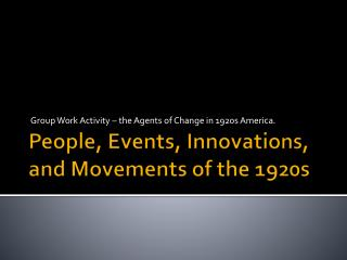 People, Events, Innovations, and Movements of the 1920s