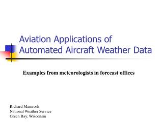 Aviation Applications of Automated Aircraft Weather Data