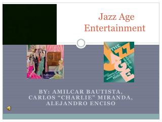 Jazz Age 					Entertainment