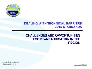 CHALLENGES AND OPPORTUNITIES FOR STANDARDISATION IN THE REGION