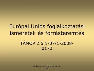 Európai Uniós foglalkoztatási ismeretek és forrásteremtés